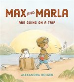 Max and Marla Are Going on a Trip book