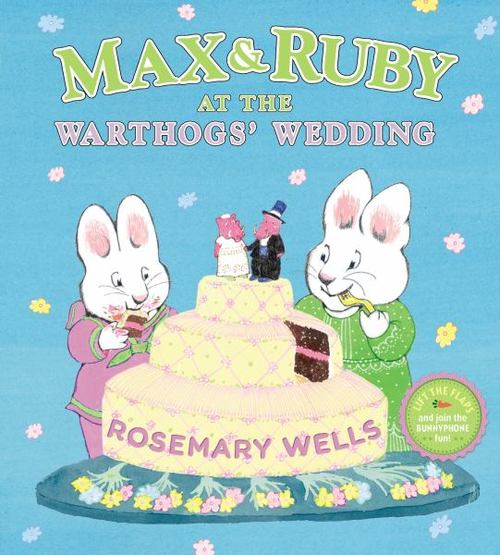 Max & Ruby at the Warthogs' Wedding book