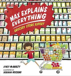 Max Explains Everything: Grocery Store Expert book