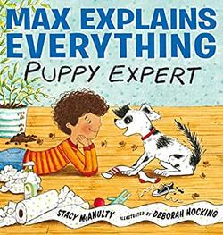 Max Explains Everything: Puppy Expert book