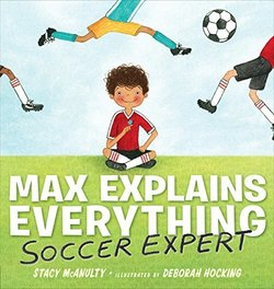 Max Explains Everything: Soccer Expert book