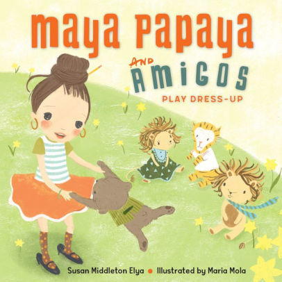 Maya Papaya and Her Amigos Play Dress-up book