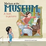 Mayhem at the Museum: A Book in Pictures book
