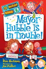 Mayor Hubble Is in Trouble! book