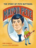 Mayor Pete: The Story of Pete Buttigieg book