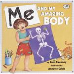 Me and My Amazing Body (Bound for Schools & Libraries) book
