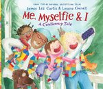 Me, Myselfie & I: A Cautionary Tale book