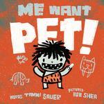 Me Want Pet! book