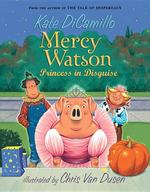 Mercy Watson: Princess in Disguise book