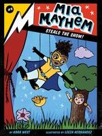Mia Mayhem Steals the Show!, Volume 8 book