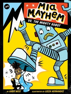 Mia Mayhem vs. the Mighty Robot book