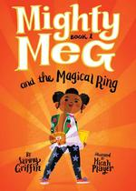 Mighty Meg 1: Mighty Meg and the Magical Ring, Volume 1 book