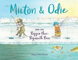 Milton & Odie and the Bigger-than- Bigmouth Bass book
