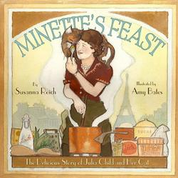 Minette's Feast: The Delicious Story of Julia Child and Her Cat book