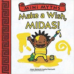 Mini Myths: Make a Wish, Midas! Book