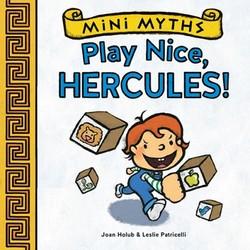 Mini Myths: Play Nice, Hercules! book