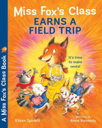 Miss Fox's Class Earns a Field Trip book