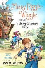 Missy Piggle-Wiggle and the Sticky-Fingers Cure book