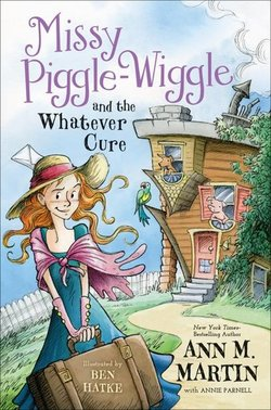 Missy Piggle-Wiggle and the Whatever Cure book