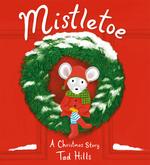 Mistletoe: A Christmas Story book