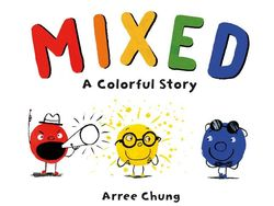 Mixed: A Colorful Story book