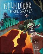 Moldilocks and the Three Scares book