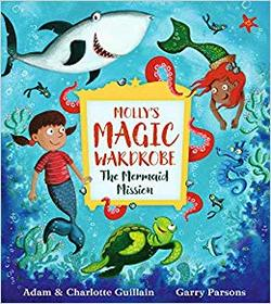 Molly's Magic Wardrobe: The Mermaid Mission book