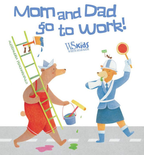 Mom and Dad's Go to Work Book