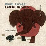 Mom Loves Little Jumbo book
