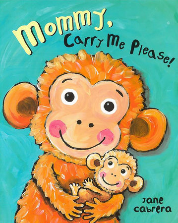 Mommy, Carry Me Please! book