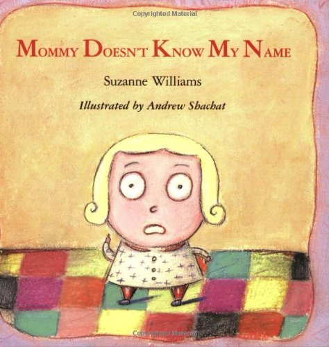 Mommy Doesn't Know My Name book
