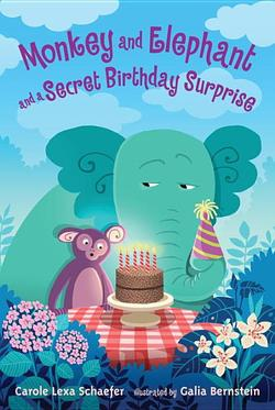 Monkey and Elephant and a Secret Birthday Surprise book