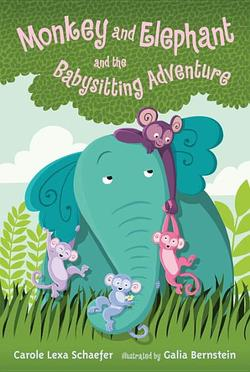 Monkey and Elephant and the Babysitting Adventure book