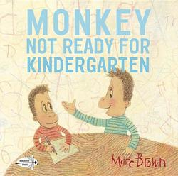 Monkey: Not Ready for Kindergarten book