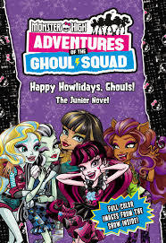 Monster High: Adventures of the Ghoul Squad: Happy Howlidays, Ghouls!: The Deluxe Junior Novel book