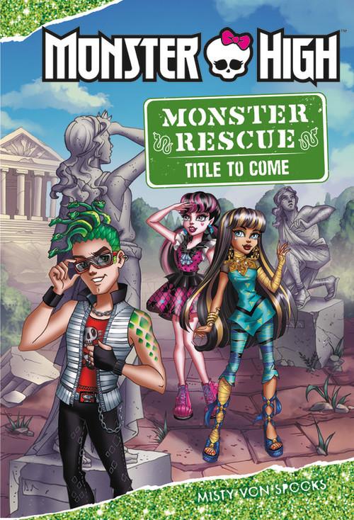 Monster High: Monster Rescue: Book #4 book