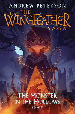 Monster in the Hollows: The Wingfeather Saga Book 3 book