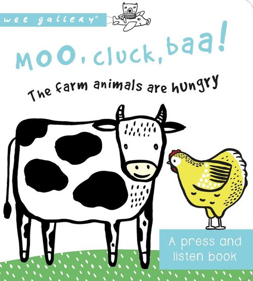 Moo, Cluck, Baa! The Farm Animals are Hungry book