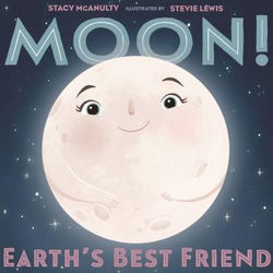 Moon! Earth's Best Friend book