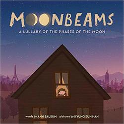 Moonbeams: A Lullaby of the Phases of the Moon book
