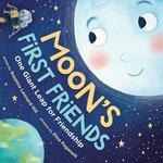 Moon's First Friends: One Giant Leap for Friendship book