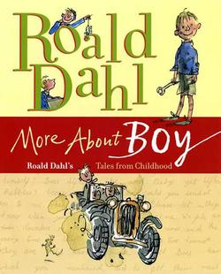 More about Boy: Roald Dahl's Tales from Childhood book