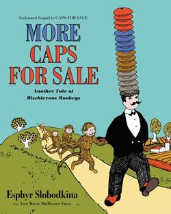 More Caps for Sale: Another Tale of Mischievous Monkeys book