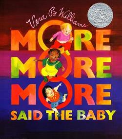 """More More More,"" Said the Baby book"