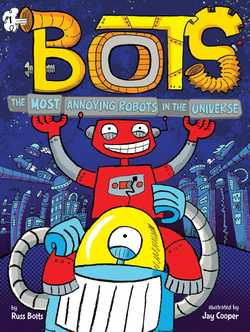 Most Annoying Robots In The Universe book