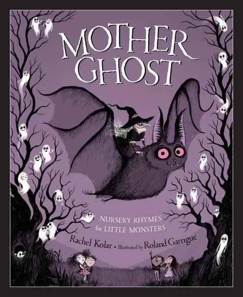 Mother Ghost: Nursery Rhymes for Little Monsters book