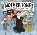 Mother Jones and Her Army of Mill Children book