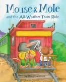 Mouse and Mole and the All Weather Train Ride book