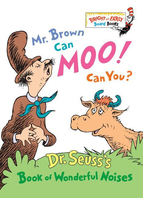 Mr. Brown Can Moo! Can You?: Dr. Seuss's Book of Wonderful Noises book