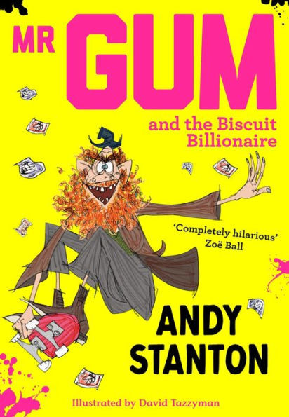 Mr Gum and the Biscuit Billionaire book